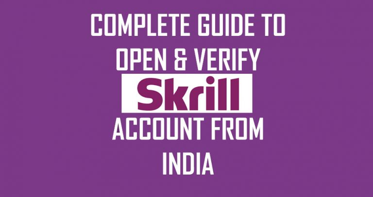Complete Guide to Open & Verify Skrill Account from India