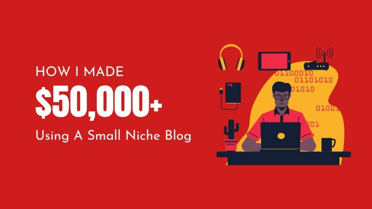 How I Made Over $50,000 Using a Small Niche Blog