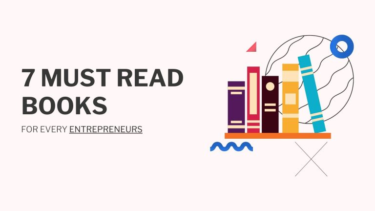 7 Best Books Every Entrepreneur & Business Owners Must Read