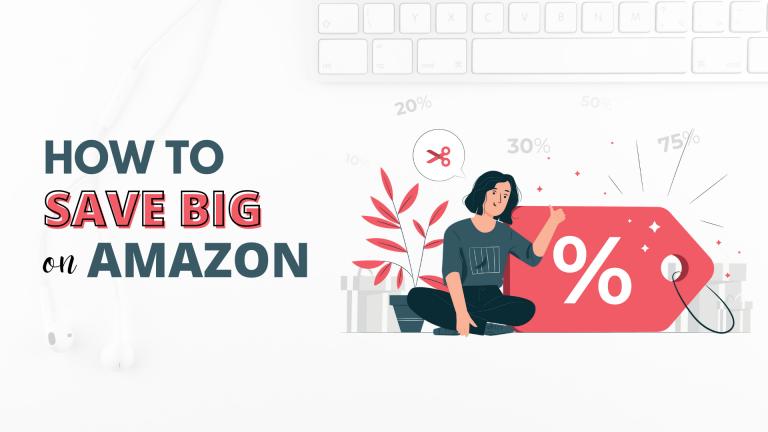 Ultimate Amazon Hacks: How To Save Big Shopping on Amazon