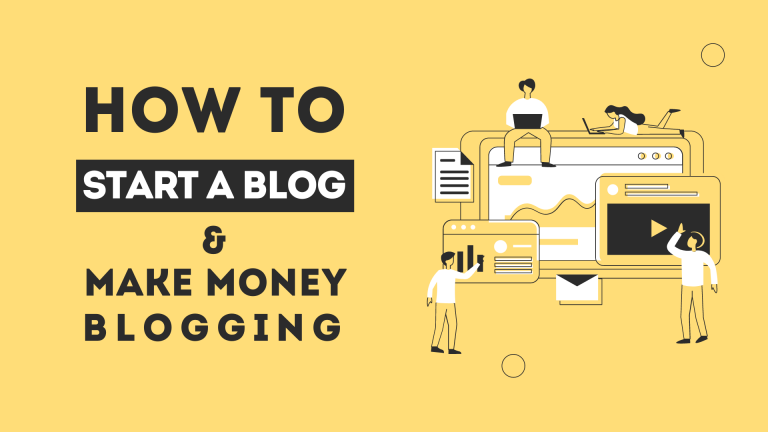 How To Start A Blog in 2021 & Make Money Blogging (Step by Step Guide)