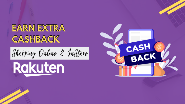 How To Earn Extra Cashback Shopping Online & InStore With Rakuten